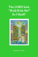 The LORD Said   Walk With Me   So I Shall