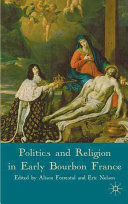 Politics and Religion in Early Bourbon France Book