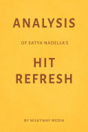 Analysis of Satya Nadella's Hit Refresh by Milkyway Media