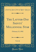 The Latter Day Saints  Millennial Star  Vol  64
