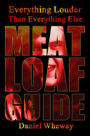 Everything Louder Than Everything Else: Meat Loaf Guide