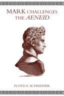 Mark Challenges the Aeneid [Pdf/ePub] eBook