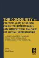 The Community of Practices (CoP) of UNESCO Chairs for Interreligious and Intercultural Dialogue for Mutual Understanding / La Communauté de pratiques comme outil de dialogue interreligieux et interculturel