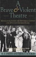 A Brave and Violent Theatre
