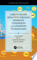 Carbon Dioxide Reduction through Advanced Conversion and Utilization Technologies Book
