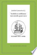 Joachim Camerarius d. J.: Symbola et emblemata tam moralia quam sacra