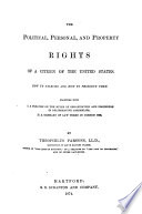 The Political  Personal  and Property Rights of a Citizen of the United States Book PDF