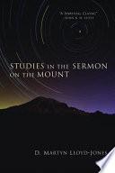 """""""Studies in the Sermon on the Mount"""" by David Martyn Lloyd-Jones"""