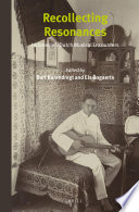 Recollecting resonances : Indonesian-Dutch musical encounters