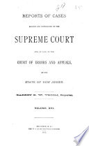 Reports of Cases Argued and Determined in the Supreme Court And, at Law, in the Court of Errors and Appeals of the State of New Jersey