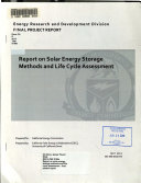 Report on Solar Energy Storage Methods and Life Cycle Assessment