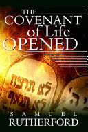 The Covenant of Life Opened