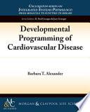 Developmental Programming Of Cardiovascular Disease