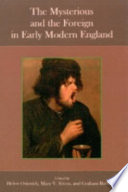 The Mysterious And The Foreign In Early Modern England