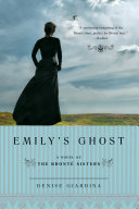 Emily's Ghost: A Novel of the Bronte Sisters Pdf/ePub eBook