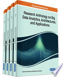 Research Anthology on Big Data Analytics  Architectures  and Applications