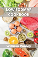 Low Fodmap Cookbook: Main Courses and Dessert LOWFODMAP Recipes