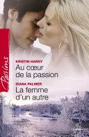 Au coeur de la passion - La femme d'un autre (Harlequin Passions) Pdf/ePub eBook