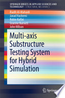 Multi axis Substructure Testing System for Hybrid Simulation