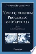 Non Equilibrium Processing Of Materials Book PDF