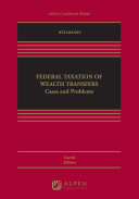 Federal Taxation of Wealth Transfers