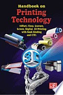 Handbook on Printing Technology  Offset  Flexo  Gravure  Screen  Digital  3D Printing with Book Binding and CTP  4th Revised Edition