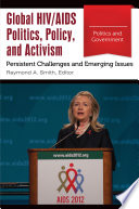 Global HIV AIDS Politics  Policy  and Activism  Persistent Challenges and Emerging Issues  3 volumes  Book