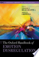 The Oxford Handbook of Emotion Dysregulation Book