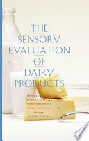"""The Sensory Evaluation of Dairy Products"" by Stephanie Clark, Michael Costello, MaryAnne Drake, Floyd Bodyfelt"