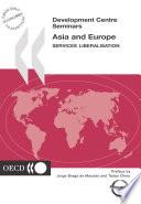 Development Centre Seminars Asia and Europe Services Liberalisation