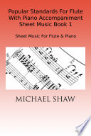 Popular Standards For Flute With Piano Accompaniment Sheet Music Book 1 Pdf/ePub eBook