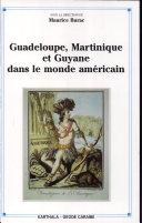 Pdf Guadeloupe, Martinique et Guyane dans le monde américain Telecharger
