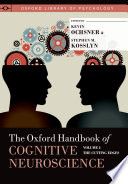 The Oxford Handbook of Cognitive Neuroscience  Volume 2 Book