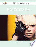 Lady Gaga 127 Success Facts - Everything You Need to Know about Lady Gaga