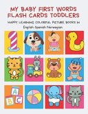 My Baby First Words Flash Cards Toddlers Happy Learning Colorful Picture Books in English Spanish Norwegian Book