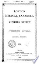 London Medical Examiner Monthly Review And Statistical Journal Of Practical Medicine