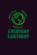 Recycle Reuse Reduce Everyday Earthday