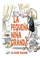 La pequeña niña grande / texto e ilustraciones: Claire Keane ; traducción: Joana Delgado.