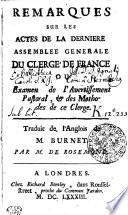 Remarques sur les actes de la derniere assemblee generale du clerge de France ou examen de l'avertissement pastoral, & des methodes de ce clerge