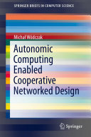 Autonomic Computing Enabled Cooperative Networked Design