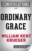 Ordinary Grace  A Novel by William Kent Krueger   Conversation Starters