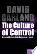 The Culture of Control: Crime and Social Order in Contemporary Society