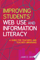 Improving Students  Web Use and Information Literacy