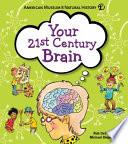 Your 21st Century Brain