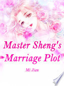 Master Sheng S Marriage Plot