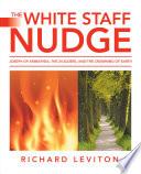 The White Staff Nudge