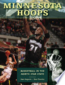 """Minnesota Hoops: Basketball in the North Star State"" by Marc Hugunin, Stew Thornley"