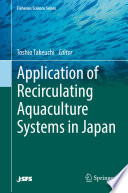 """Application of Recirculating Aquaculture Systems in Japan"" by Toshio Takeuchi"