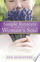 Simple Retreats for a Woman s Soul