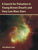 A Search for Pulsation in Young Brown Dwarfs and Very Low Mass Stars Pdf/ePub eBook